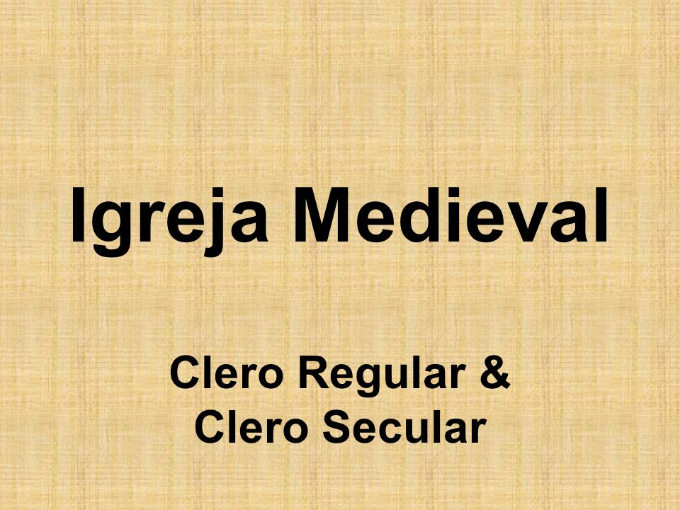 Clero Regular & Clero Secular