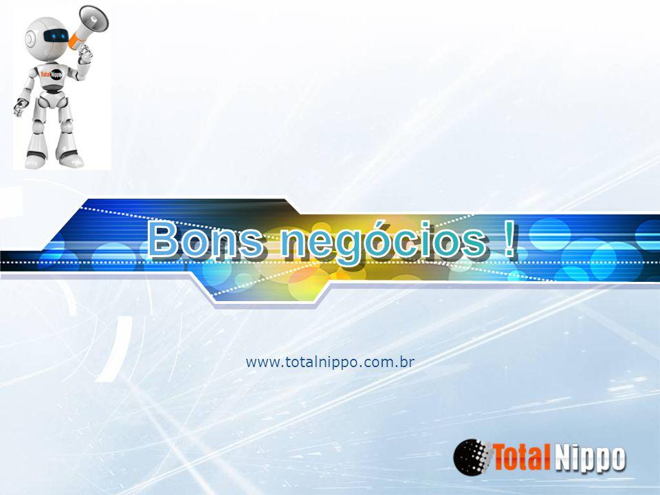 Bons negócios ! www.totalnippo.com.br