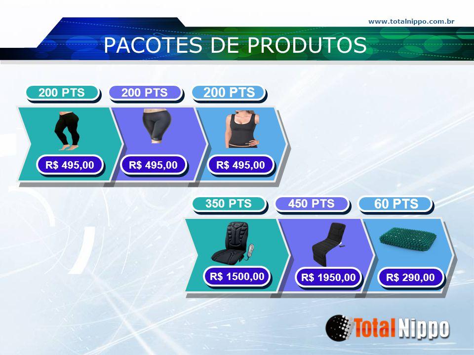 PACOTES DE PRODUTOS 60 PTS 200 PTS 350 PTS 450 PTS R$ 495,00 R$ 495,00