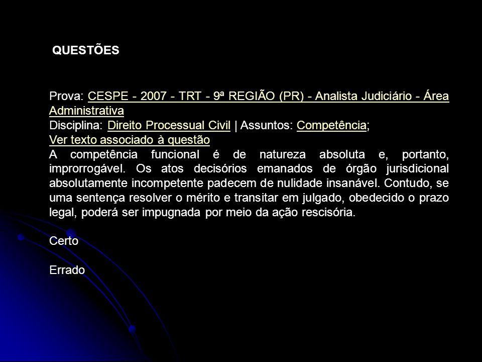 QUESTÕES Prova: CESPE - 2007 - TRT - 9ª REGIÃO (PR) - Analista Judiciário - Área Administrativa.