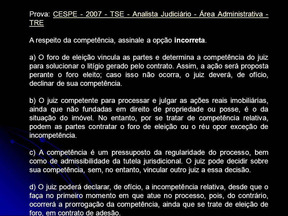 Prova: CESPE - 2007 - TSE - Analista Judiciário - Área Administrativa - TRE