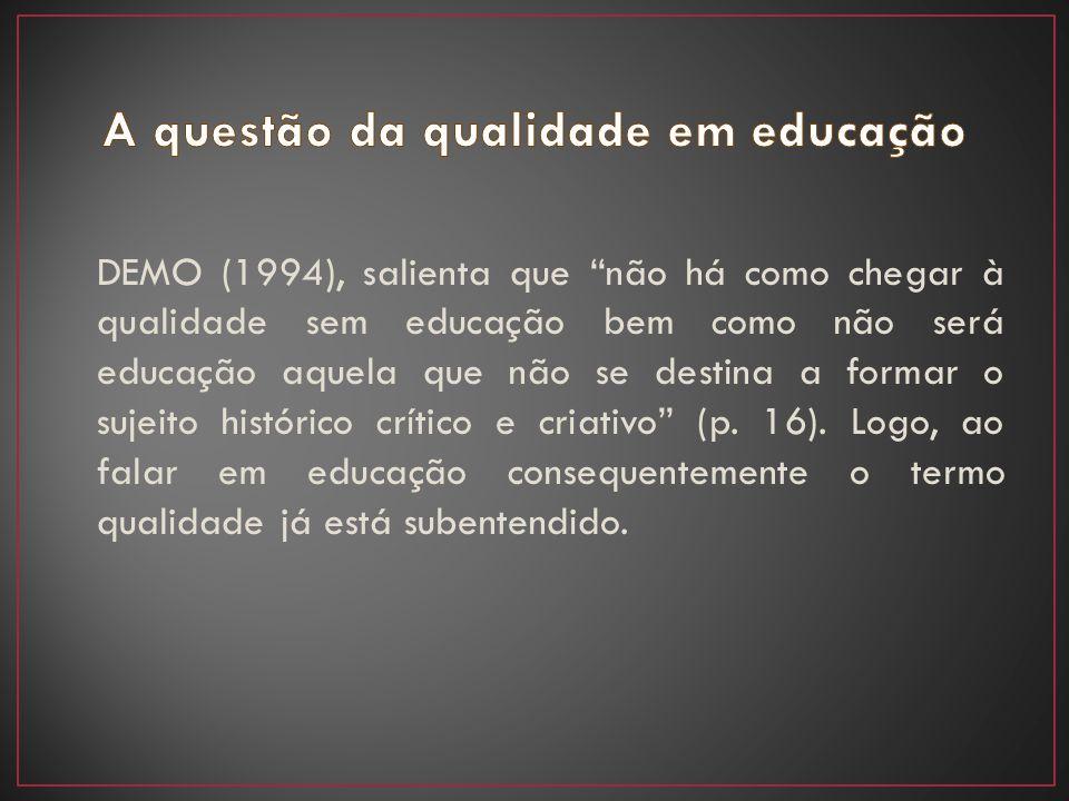 A questão da qualidade em educação