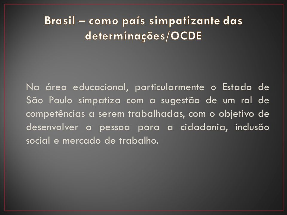 Brasil – como país simpatizante das determinações/OCDE