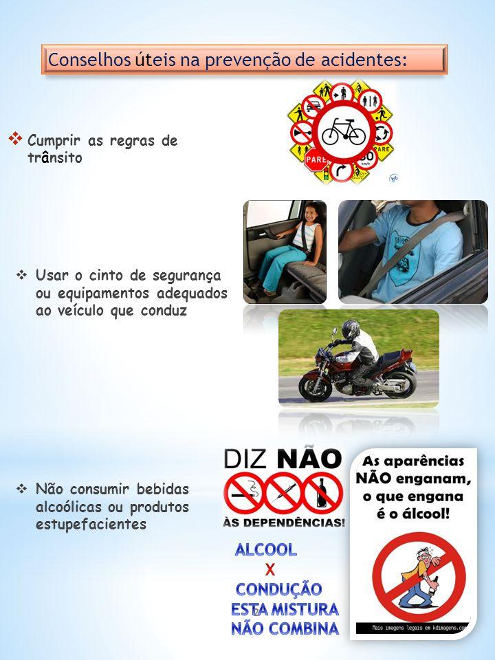 Conselhos úteis na prevenção de acidentes: