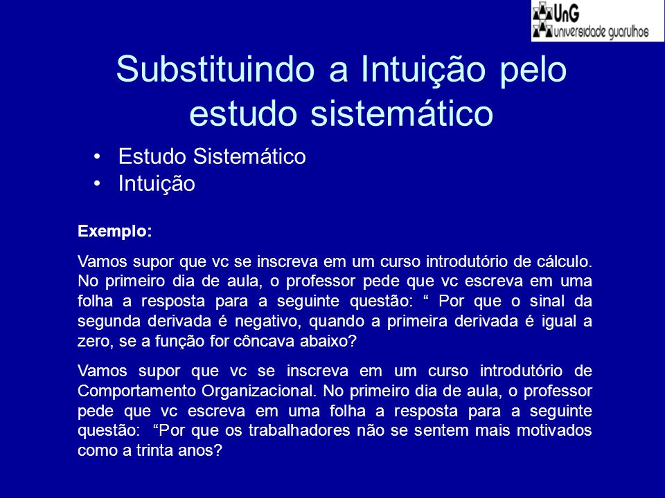Substituindo a Intuição pelo estudo sistemático