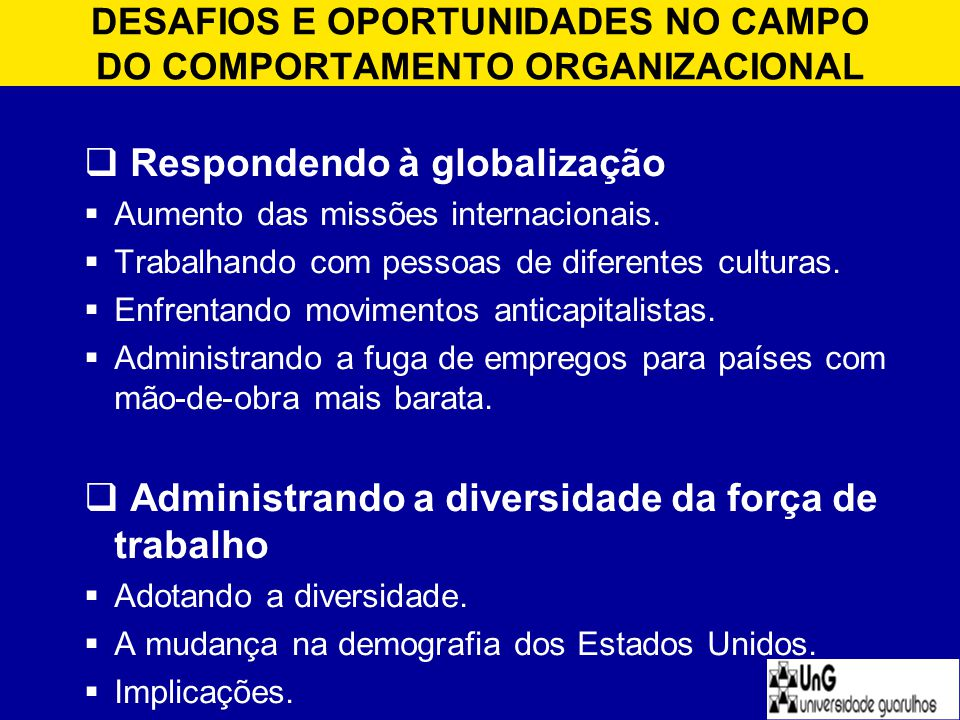 DESAFIOS E OPORTUNIDADES NO CAMPO DO COMPORTAMENTO ORGANIZACIONAL