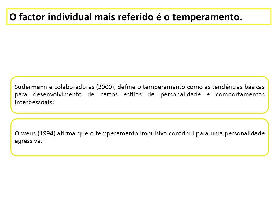 O factor individual mais referido é o temperamento.