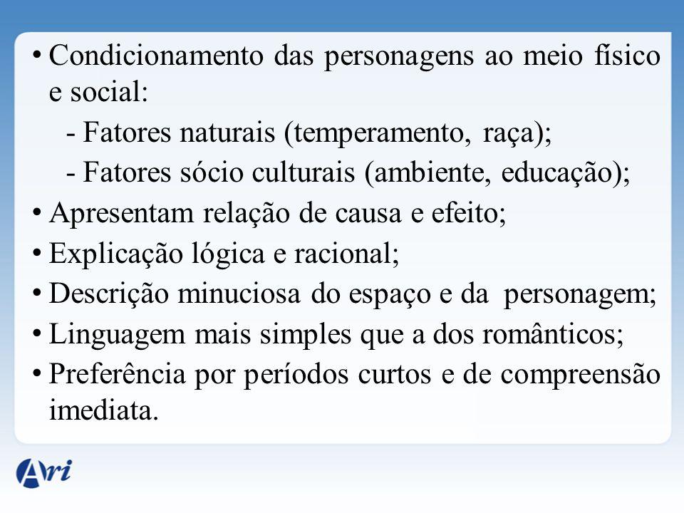 Condicionamento das personagens ao meio físico e social: