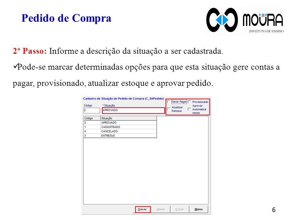 Pedido de Compra 2º Passo: Informe a descrição da situação a ser cadastrada.