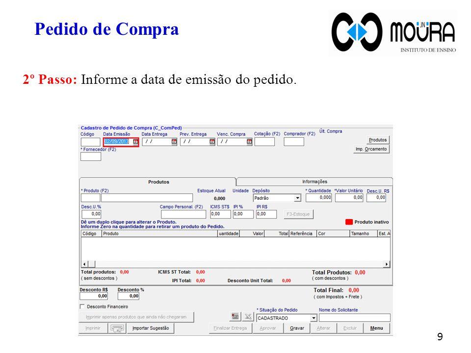 Pedido de Compra 2º Passo: Informe a data de emissão do pedido.