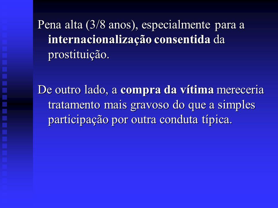 Pena alta (3/8 anos), especialmente para a internacionalização consentida da prostituição.
