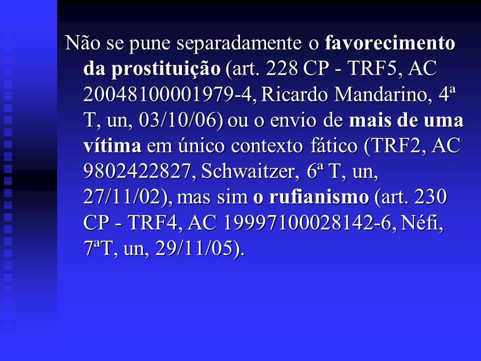 Não se pune separadamente o favorecimento da prostituição (art