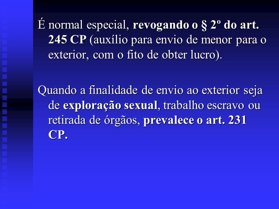 É normal especial, revogando o § 2º do art
