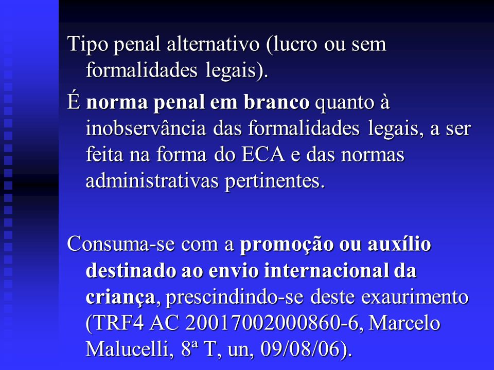 Tipo penal alternativo (lucro ou sem formalidades legais).