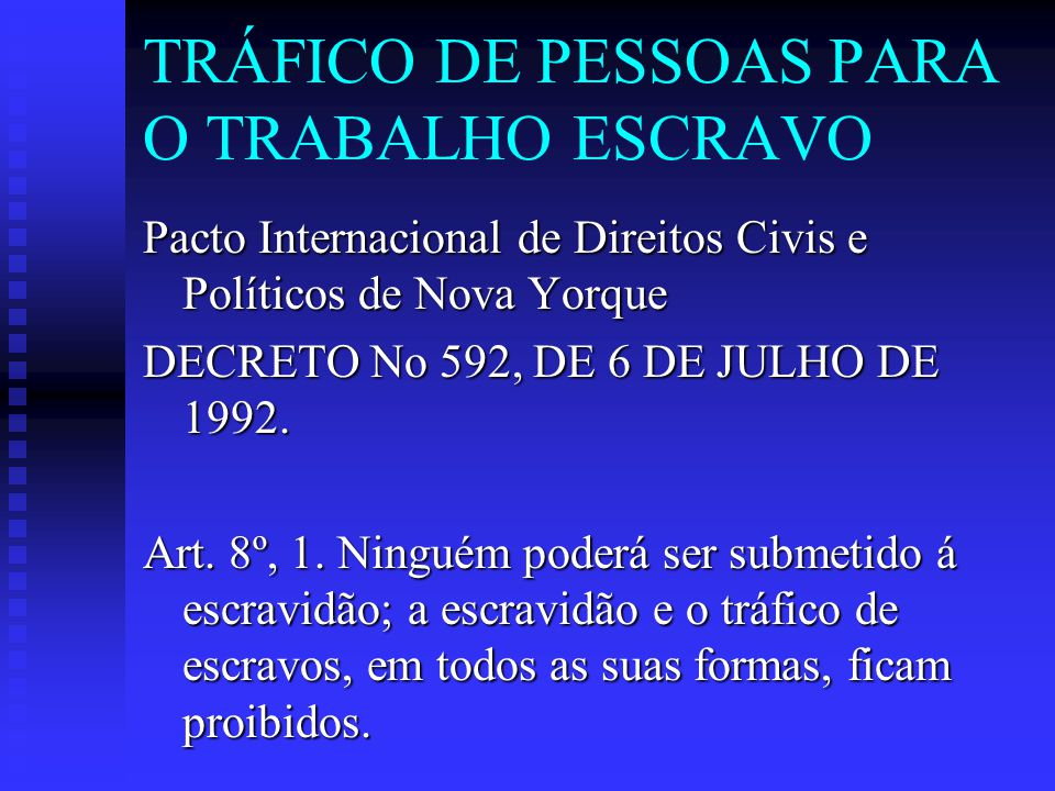 TRÁFICO DE PESSOAS PARA O TRABALHO ESCRAVO