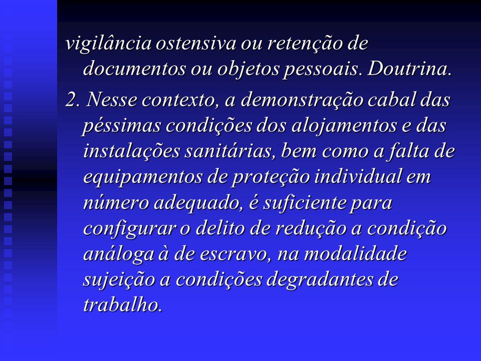 vigilância ostensiva ou retenção de documentos ou objetos pessoais