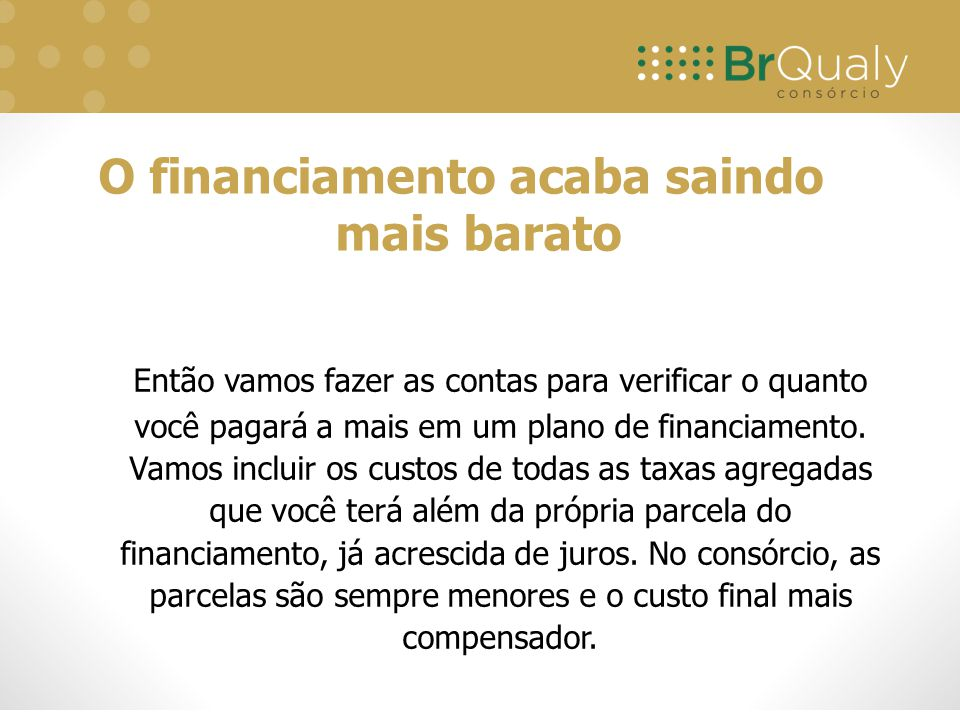 O financiamento acaba saindo mais barato