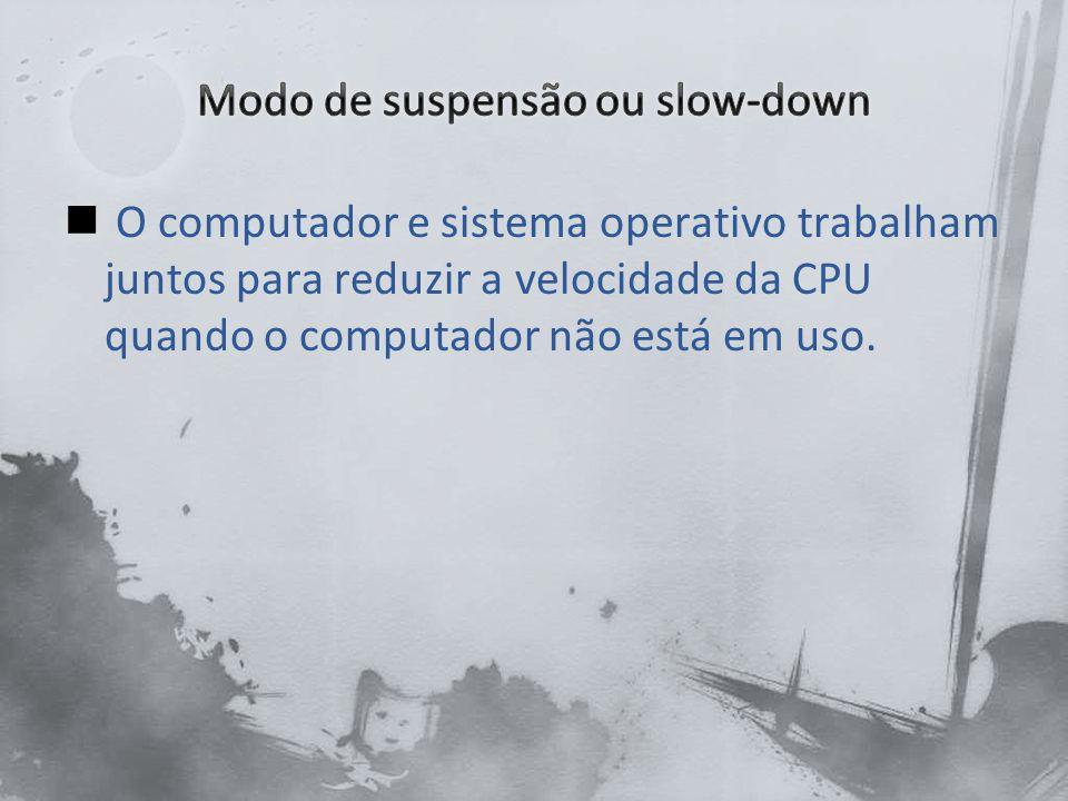 Modo de suspensão ou slow-down