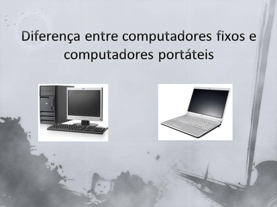 Diferença entre computadores fixos e computadores portáteis