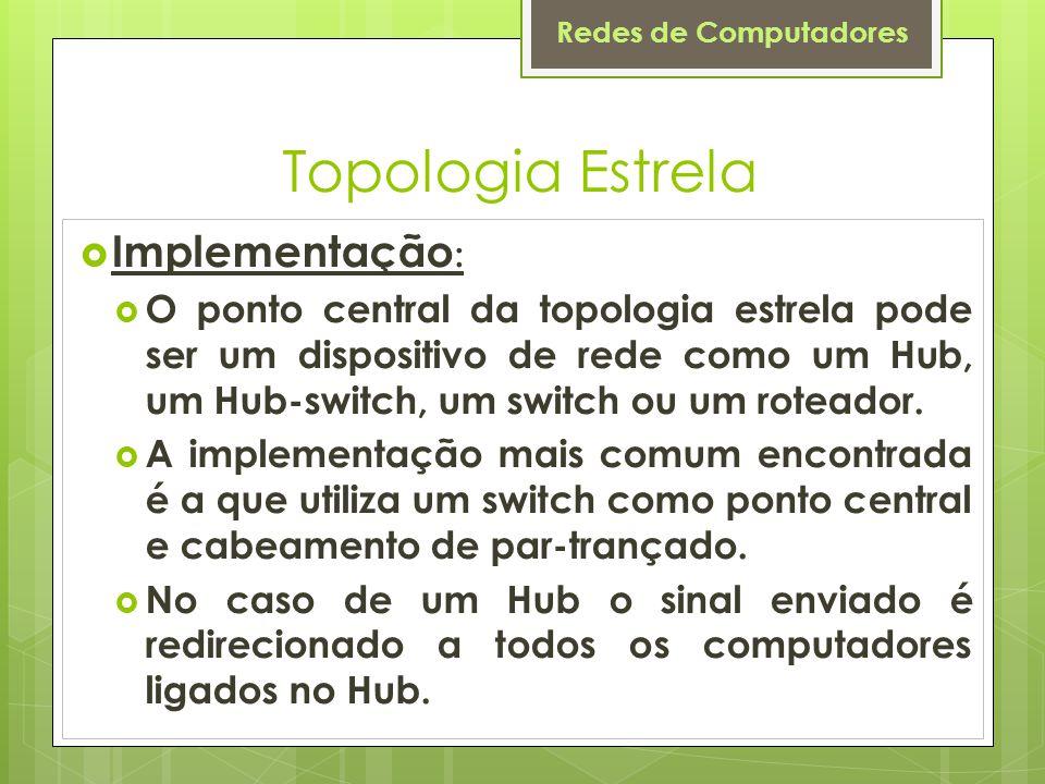 Topologia Estrela Implementação: