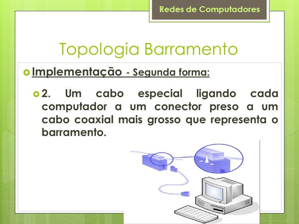 Topologia Barramento Implementação - Segunda forma: