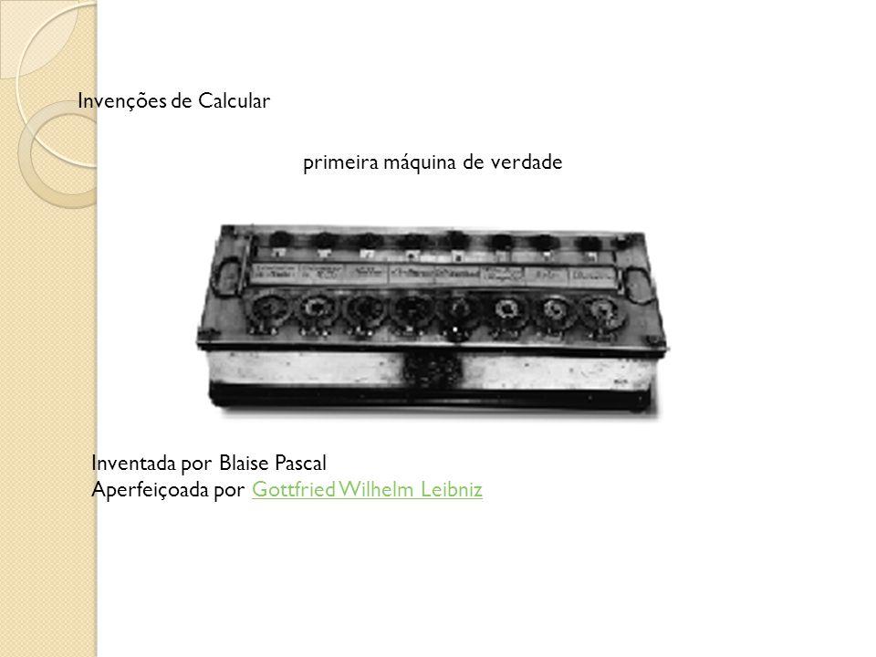 Invenções de Calcular primeira máquina de verdade.