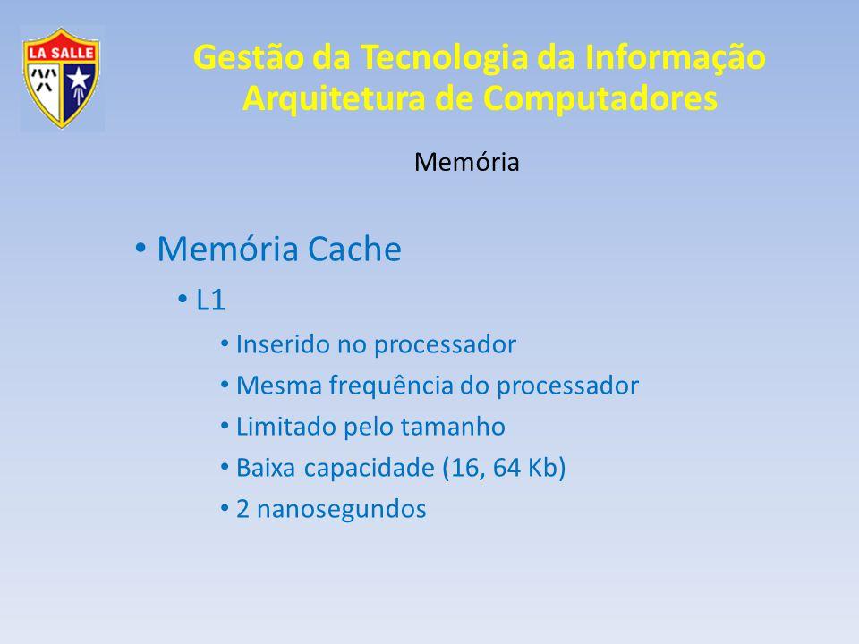 Memória Cache L1 Memória Inserido no processador