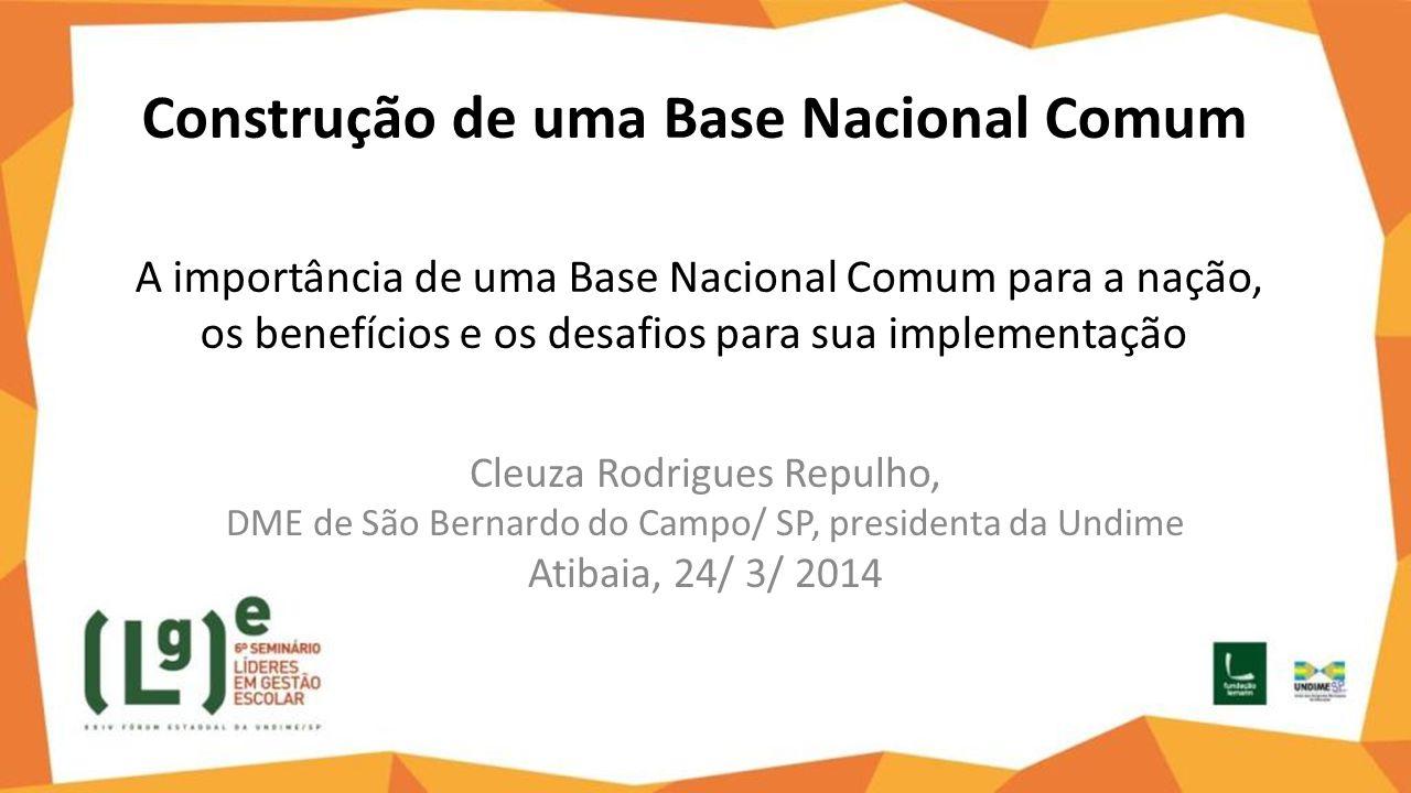 Construção de uma Base Nacional Comum A importância de uma Base Nacional Comum para a nação, os benefícios e os desafios para sua implementação