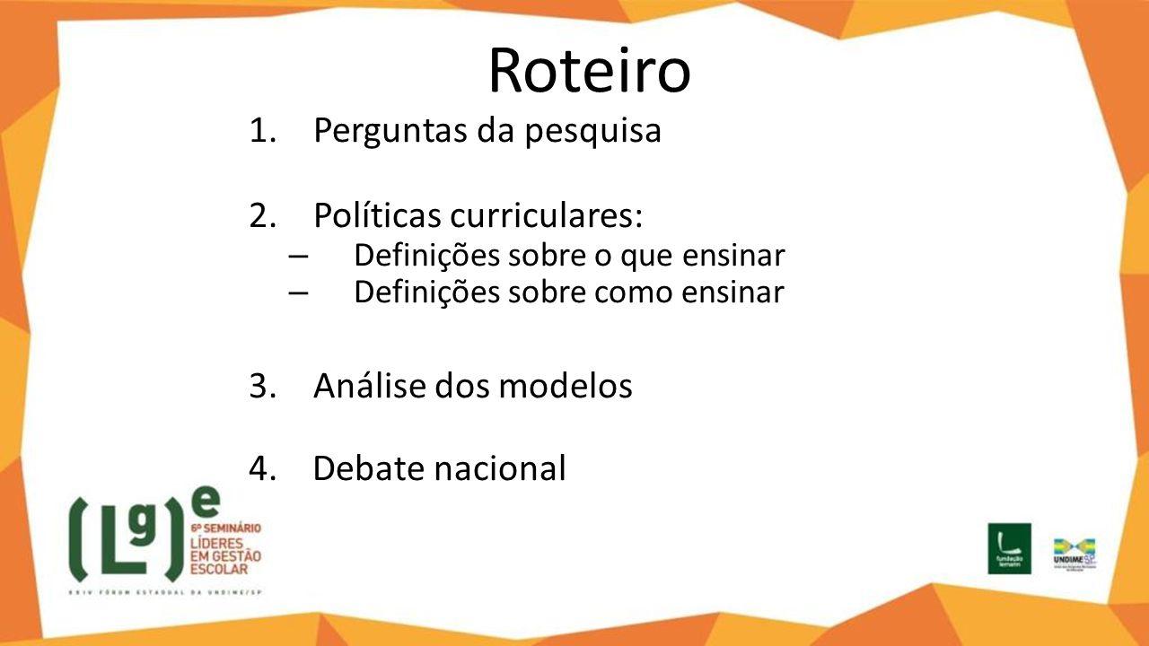 Roteiro Perguntas da pesquisa Políticas curriculares: