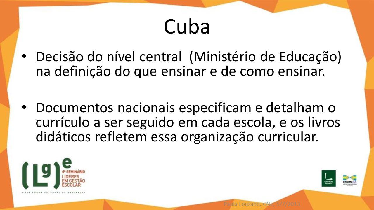 Cuba Decisão do nível central (Ministério de Educação) na definição do que ensinar e de como ensinar.