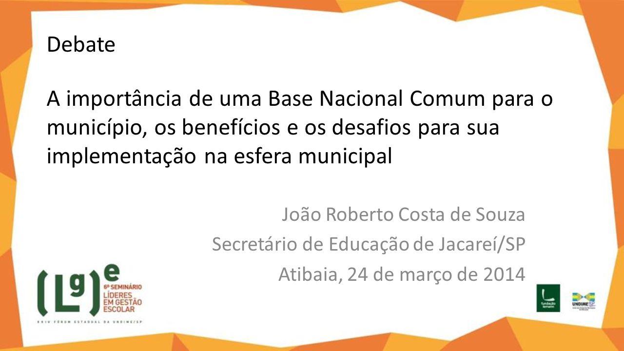 Debate A importância de uma Base Nacional Comum para o município, os benefícios e os desafios para sua implementação na esfera municipal
