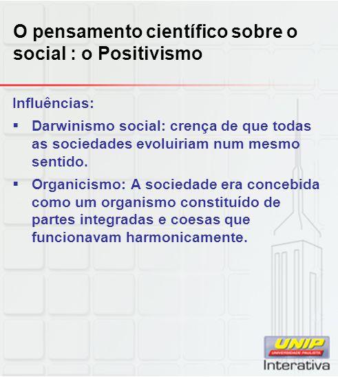 O pensamento científico sobre o social : o Positivismo