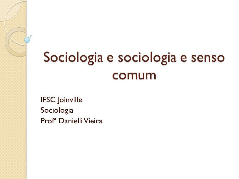 Sociologia e sociologia e senso comum