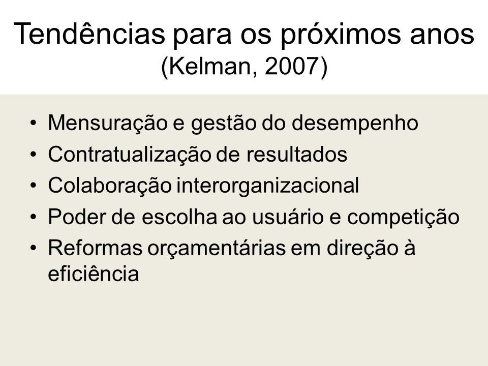 Tendências para os próximos anos (Kelman, 2007)