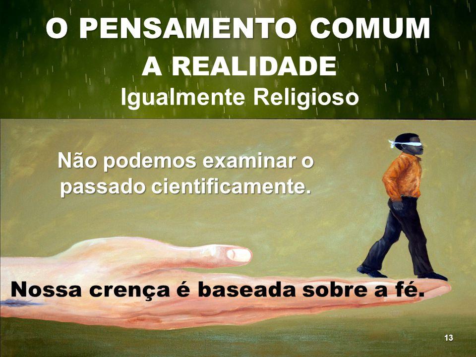 O PENSAMENTO COMUM A REALIDADE Igualmente Religioso