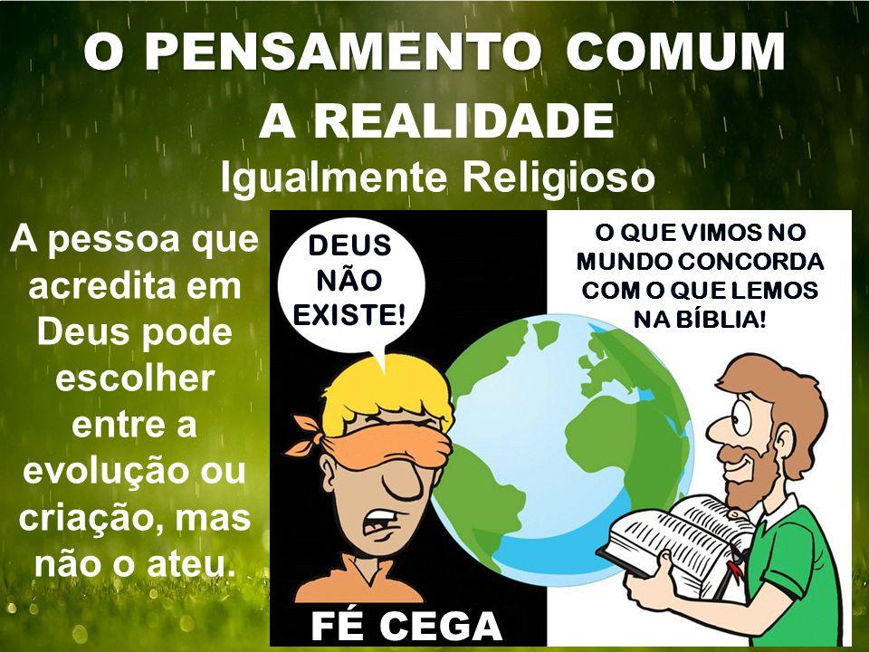 O QUE VIMOS NO MUNDO CONCORDA COM O QUE LEMOS NA BÍBLIA!