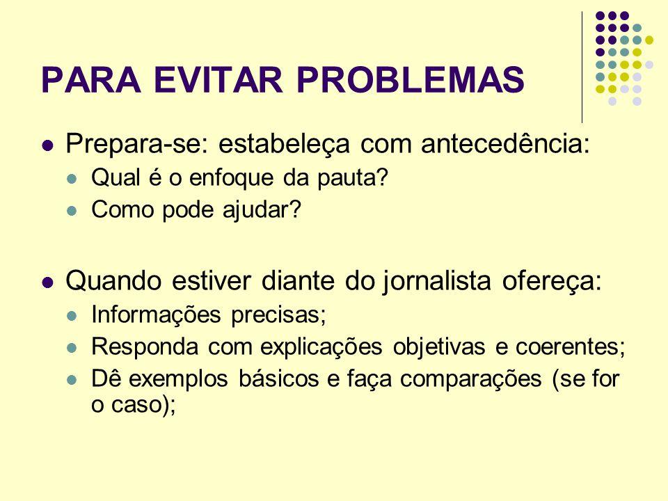 PARA EVITAR PROBLEMAS Prepara-se: estabeleça com antecedência: