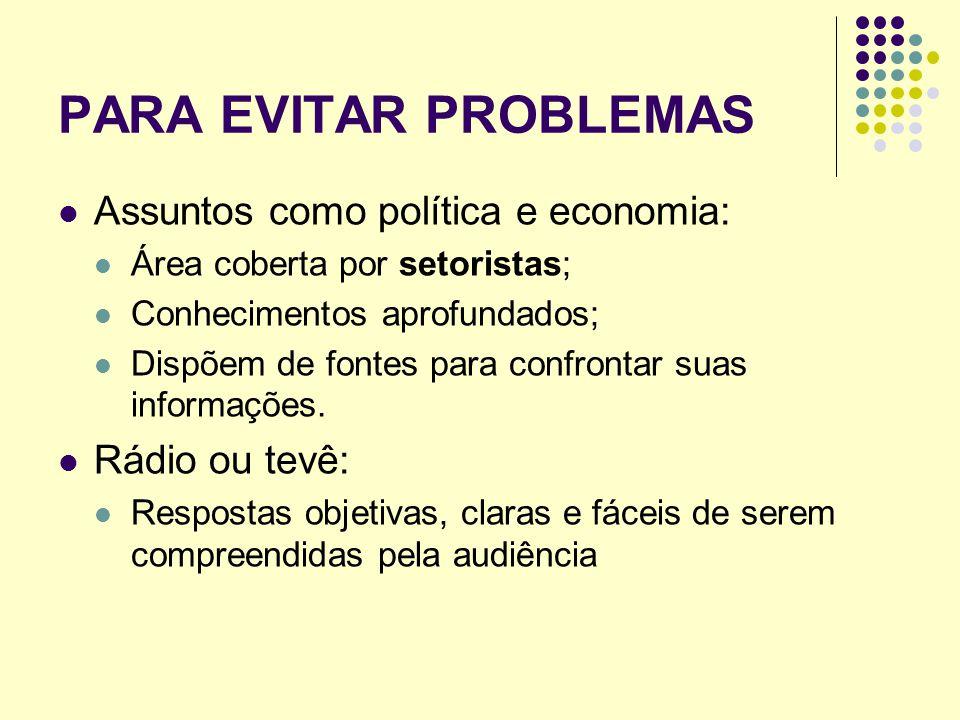 PARA EVITAR PROBLEMAS Assuntos como política e economia: