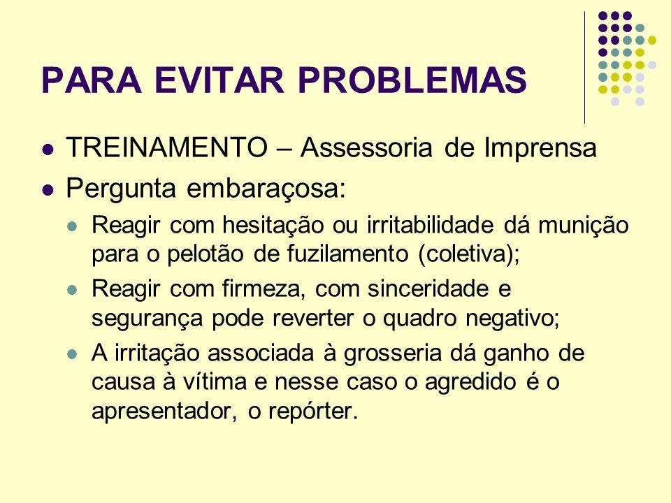 PARA EVITAR PROBLEMAS TREINAMENTO – Assessoria de Imprensa