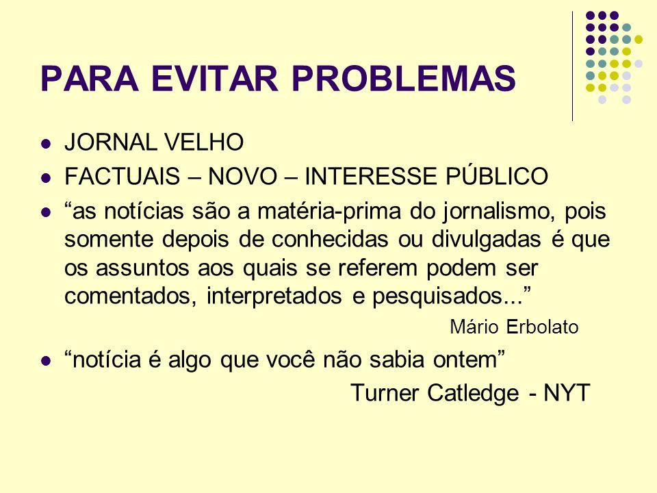 PARA EVITAR PROBLEMAS JORNAL VELHO FACTUAIS – NOVO – INTERESSE PÚBLICO