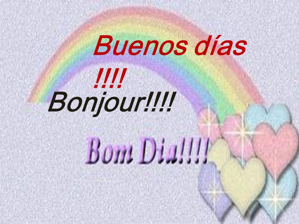 Buenos días !!!! Bonjour!!!!