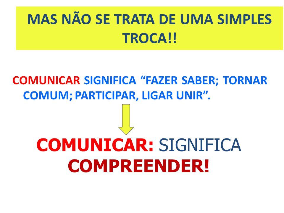 MAS NÃO SE TRATA DE UMA SIMPLES TROCA!!