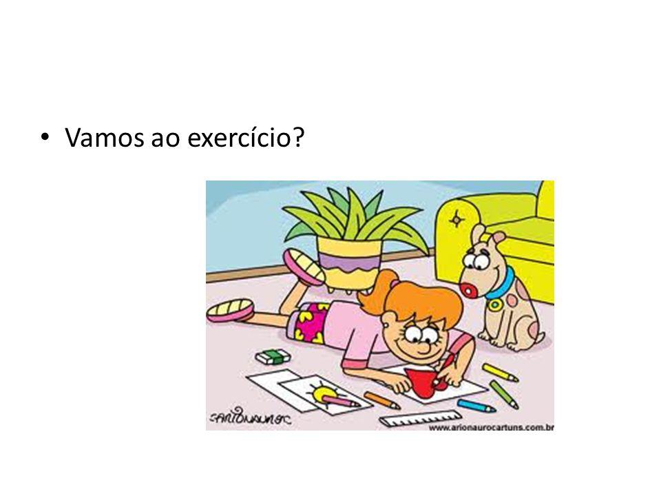 Vamos ao exercício
