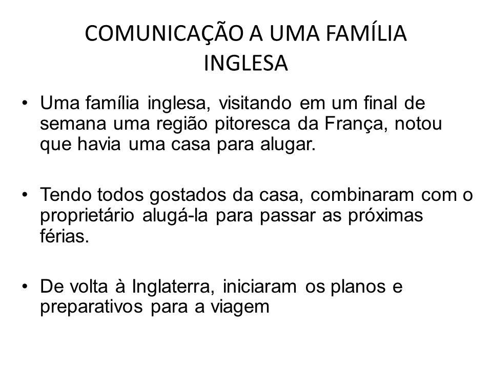 COMUNICAÇÃO A UMA FAMÍLIA INGLESA