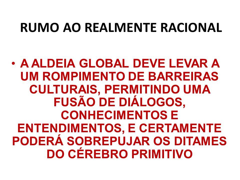 RUMO AO REALMENTE RACIONAL