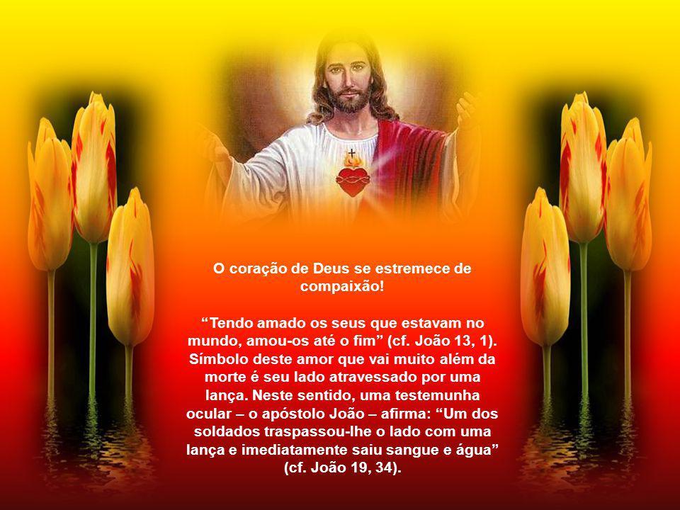 O coração de Deus se estremece de compaixão!