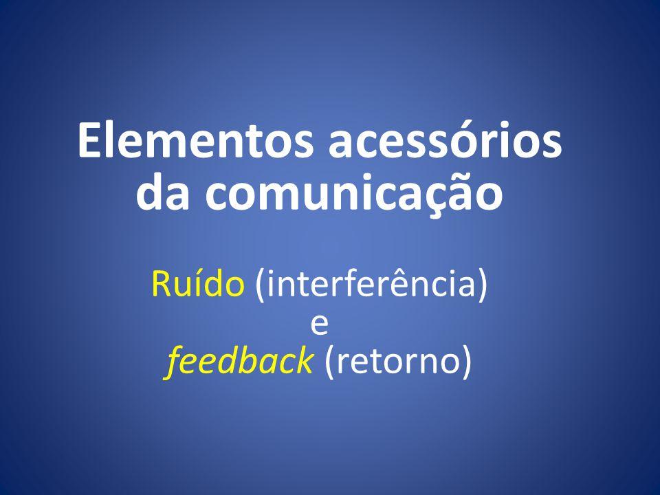 Elementos acessórios da comunicação