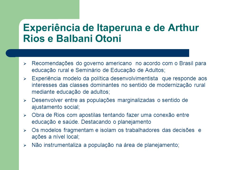 Experiência de Itaperuna e de Arthur Rios e Balbani Otoni
