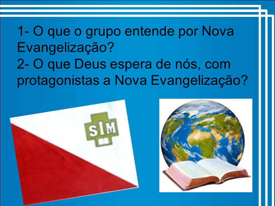 1- O que o grupo entende por Nova Evangelização
