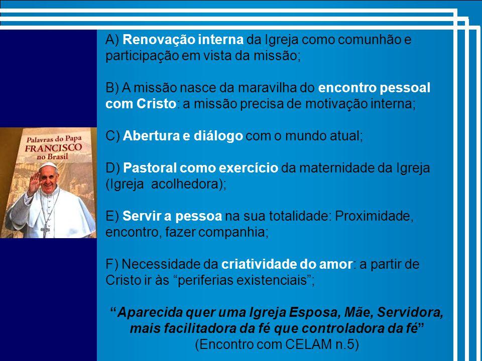 A) Renovação interna da Igreja como comunhão e participação em vista da missão;